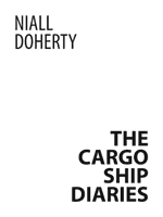 Cargo Ship Diaries Niall Doherty